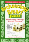 Archaeology Smart Junior: Discovering Historys Buried Treasure