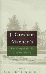 [�ؿ�]J. Gresham Machen's The Gospel and the Modern World