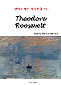 Theodore Roosevelt (영어로 읽는 세계문학 391)