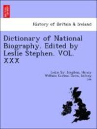 Dictionary of National Biography. Edited by Leslie Stephen. Vol. XXX