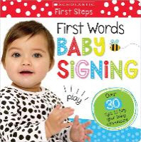 First Words Baby Signing (Scholastic Early Learning