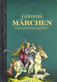 Grimms Maerchen. Gesamtausgabe