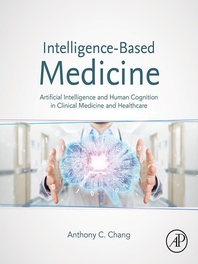 Intelligence-Based Medicine: Artificial Intelligence and Human Cognition in Clinical Medicine and He