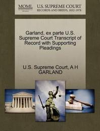 Garland, Ex Parte U.S. Supreme Court Transcript of Record with Supporting Pleadings