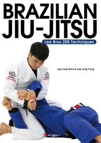 Brazilian Jiu-Jitsu:  Lee Bros208 Techniques