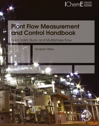 Plant Flow Measurement and Control Handbook  Fluid, Solid, Slurry and Multiphase Flow