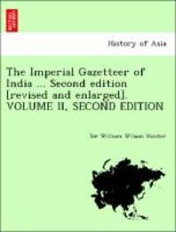 The Imperial Gazetteer of India ... Second Edition [Revised and Enlarged]. Volume II, Second Edition