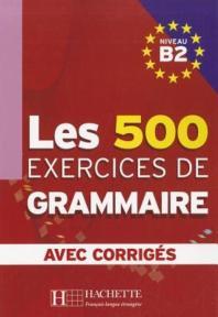 Exercices de grammaire niveau B2 : Livre + corriges