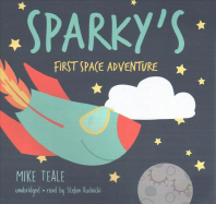 Sparky's First Space Adventure Lib/E