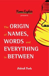 [해외]The Origin of Names, Words and Everything in Between (Paperback)