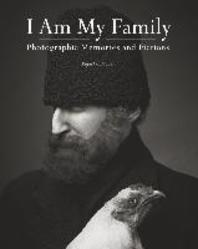 I Am My Family : Photographic Memories and Fictions