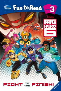 Big Hero 6: Fight to the Finish!(Level 3)(Disney Fun To Read 3-11)(Paperback)