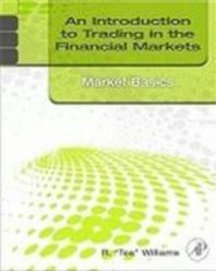 Introduction to Trading in the Financial Markets:  Market Basics