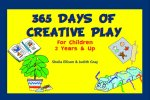 365 Days of Creative Play: For Children 2 Years & Up /G1_05(서고)