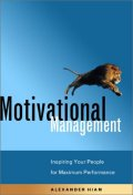 Motivational Management : Inspiring Your People for Maximum Performance