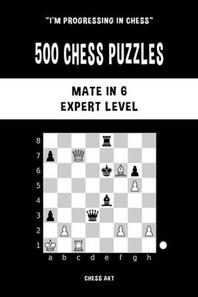[해외]500 Chess Puzzles, Mate in 6, Expert Level