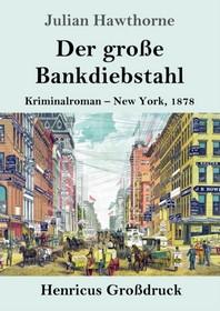 Der grosse Bankdiebstahl (Grossdruck)