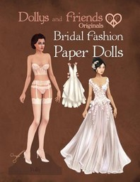 Dollys and Friends Originals Bridal Fashion Paper Dolls