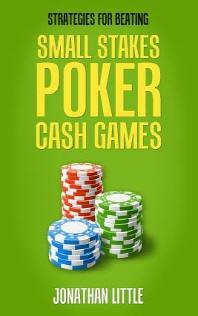 [해외]Strategies for Beating Small Stakes Poker Cash Games