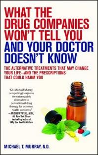 [해외]What the Drug Companies Won't Tell You and Your Doctor Doesn't Know (Paperback)