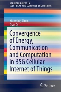 [해외]Convergence of Energy, Communication and Computation in B5g Cellular Internet of Things