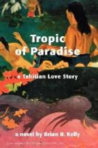 Tropic of Paradise, a Tahitian Love Story