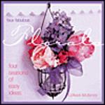 Faux Fabulous : Florals 4 Seasons of Easy Ideas
