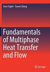 [해외]Fundamentals of Multiphase Heat Transfer and Flow