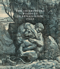 The Chiaroscuro Woodcut in Renaissance Italy
