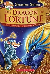 The Dragon of Fortune (Geronimo Stilton and the Kingdom of Fantasy