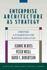 Enterprise Architecture As Strategy: Creating a Foundation for Business Execution HARDCOVER 양장