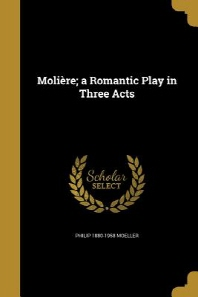 [해외]Moliere; A Romantic Play in Three Acts (Paperback)