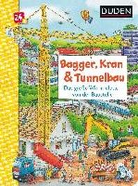 Duden 24+: Bagger, Kran und Tunnelbau. Das grosse Wimmelbuch von der Baustelle