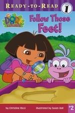 Follow Those Feet (Dora The Explorer #2)