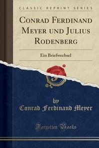 Conrad Ferdinand Meyer Und Julius Rodenberg