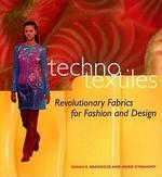 Techno Textiles : Revolutionary Fabrics for Fashion