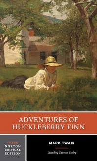 ADVENTURES OF HUCKLEBERRY FINN : AUTHORITATIVE TEXT CONTEXTS AND SOURCES CRITICISM