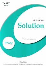 THE IBT TOEFL SOLUTION WRITING(토플 만점을 위한)(CD1장, 별책부록1권포함)