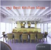 150 Best Kitchen Ideas /새책수준    ☞ 서고위치:MH 3