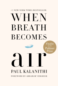 When Breath Becomes Air [Deckle Edge]