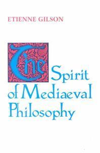 The Spirit of Mediaeval Philosophy