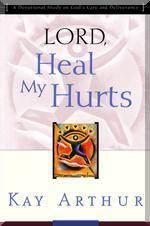 Lord, Heal My Hurts : A Devotional Study on God's Care and Deliverance /새책수준  / 상현서림  ☞ 서고위치:MX 6 *[구매하시면 품절로 표기됩니다]