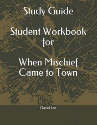 Study Guide Student Workbook for When Mischief Came to Town