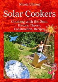 [해외]Solar Cookers. Cooking with the Sun, History, Theory, Construction, Recipes