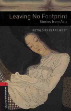 LEAVING NO FOOTPRINT: STORIES FROM ASIA(OXFORD BOOKWORMS 3)