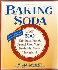 Baking Soda, 2/e : Over 500 Fabulous, Fun, and Frugal Uses You'Ve Probably Never Thought of