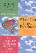What Color Is Your Parachute?, 2004: A Practical Manual for Job-Hunters & Career-Changers (What Colo