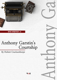 Anthony Garstin's Courtship (영어로 세계문학읽기 8)