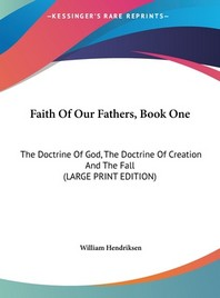 Faith of Our Fathers, Book One