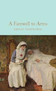 A Farewell To Arms (Macmillan Collector's Library)